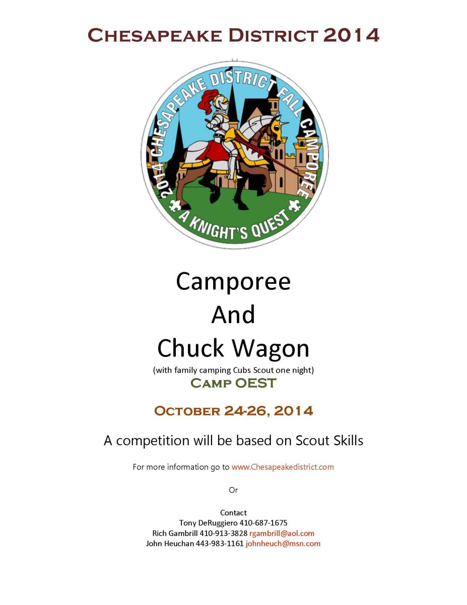 "This is a flyer fot the 2014 Chesapeake District Camporee and Chuck Wagon.  This years them is ""A Knights Quest"".  This is being held at Camp Oest October 24-26, 2014.  For more information call Rich Gambrill at 410-913-3828."