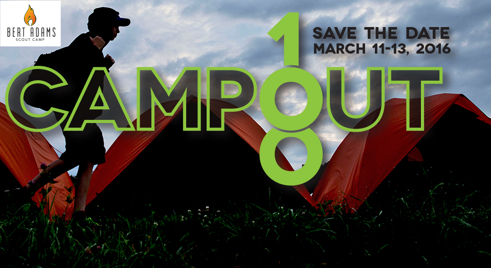 Save the date for Campout 100; March 11-13, 2016