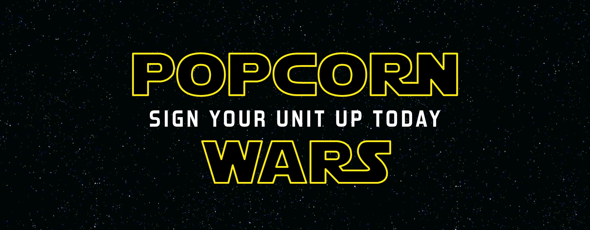 Are you ready for Popcorn Wars? Sign your unit up today.