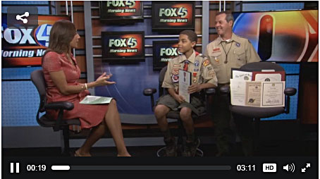 CLICK HERE TO VIEW  FOX45 NEWS of LOCAL SCOUT HERO
