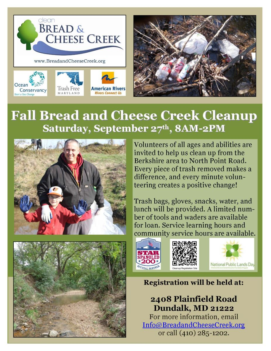 This is a flyer for the Fall CleanupFall Bread and Cheese Creek Cleanup Saturday, 27Saturday, September 27thth, 8AM, 8AM--2PM.   Registration will be held at: 2408 Plainfield Road Dundalk, MD 21222 For more information, email Info@BreadandCheeseCreek.org or call (410) 285-1202.